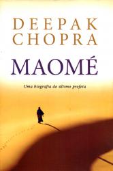 MAOMÉ - UMA BIOGRAFIA DO ÚLTIMO PROFETA