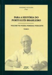 PARA A HISTORIA DO PORTUGUES BRASILEIRO - TOMO I
