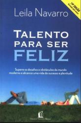 TALENTO PARA SER FELIZ - SUPERE OS DESAFIOS E...
