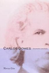 CARLOS GOMES - DOCUMENTOS COMENTADOS