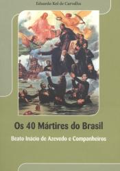 40 MARTIRES DO BRASIL, OS