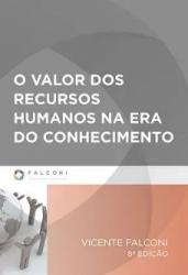 VALOR DOS RECURSOS HUMANOS NA ERA DO CONHECIMENTO, O