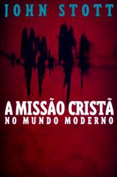 MISSÃO CRISTÃ NO MUNDO MODERNO, A