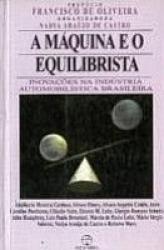 MAQUINA E O EQUILIBRISTA, A - INOVACOES NA INDUSTRIA...