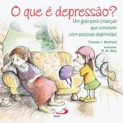 QUE E DEPRESSAO?, O -UM GUIA PARA CRIANCAS QUE CONVIVEM COM PESSOAS DEPRIMI