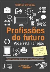PROFISSOES DO FUTURO - VOCE ESTA NO JOGO