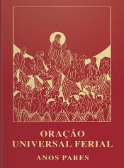 ORAÇÃO UNIVERSAL FERIAL - ANOS PARES