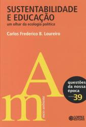 SUSTENTABILIDADE E EDUCACAO - UM OLHAR DA ECOLOGIA POLITICA