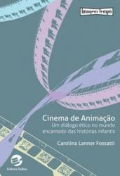 CINEMA DE ANIMACAO - UM DIALOGO ETICO NO MUNDO ENCANTADO DAS HISTORIAS