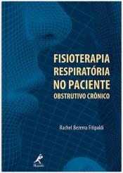 FISIOTERAPIA RESPIRATÓRIA NO PACIENTE OBSTRUTIVO CRÔNICO