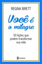 VOCE E O MILAGRE - 50 LICOES QUE PODEM TRANSFORMAR SUA VIDA