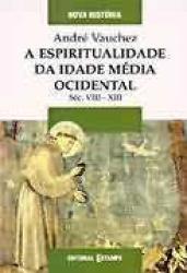 ESPIRITUALIDADE DA IDADE MEDIA OCIDENTAL, A