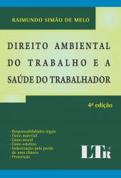 DIREITO AMBIENTAL DO TRABALHO E A SAUDE DO TRABALHADOR