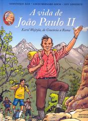 VIDA DE JOAO PAULO II, A - KAROL WOJTYLA DE CRACOVIA A ROMA