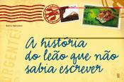HISTORIA DO LEAO QUE NAO SABIA ESCREVER, A