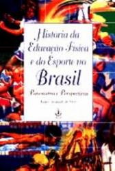 HISTORIA DA EDUCACAO FISICA E DO ESPORTE NO BRASIL