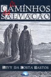 CAMINHOS DA SALVACAO, OS