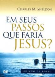 EM SEUS PASSOS QUE FARIA JESUS - EDICAO BOLSO