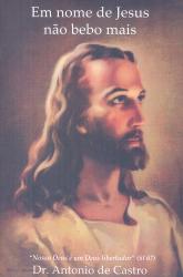 EM NOME DE JESUS NAO BEBO MAIS