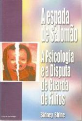 A ESPADA DE SALOMÃO: A PSICOLOGIA E A DISPUTA DE GUARDA DE FILHOS