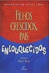 FILHOS CRESCIDOS, PAIS ENLOUQUECIDOS