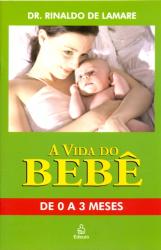 VIDA DO BEBE, A - DE 0 A 3 MESES