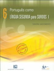 PORTUGUÊS COMO LÍNGUA SEGUNDA PARA SURDOS I ( INCLUI DVD )