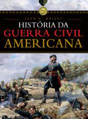 HISTORIA DA GUERRA CIVIL AMERICANA