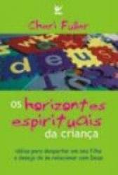 HORIZONTES ESPIRITUAIS DA CRIANCA, OS - 1ª