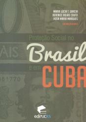 PROTEÇÃO SOCIAL NO BRASIL E EM CUBA