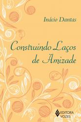 CONSTRUINDO LAÇOS DE AMIZADE