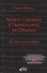 MORTE CEREBRAL E TRANSPLANTE DE ORGAOS - DO ETICO AO JURIDICO