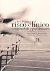 RISCO CLÍNICO - COMPLEXIDADE E PERFORMANCE