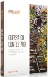 GUERRA DO CONTESTADO - A ORGANIZAÇÃO DA IRMANDADE CABOCLA