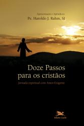 DOZE PASSOS PARA OS CRISTÃOS - JORNADA ESPIRITUAL COM AMOR-EXIGENTE