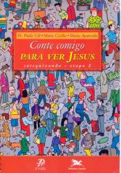 CONTE COMIGO PARA VER JESUS - CATEQUIZANDO - ETAPA 2