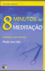 8 MINUTOS DE MEDITACAO - AQUIETE SUA MENTE MUDE SUA...