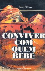 CONVIVER COM QUEM BEBE