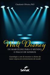 WALT DISNEY DE MARCELINE PARA O MUNDO - O PALCO DE SONHOS