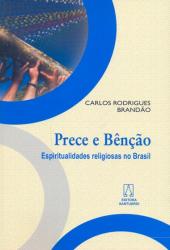 PRECE E BENCAO - ESPIRITUALIDADE RELIGIOSAS NO BRASIL