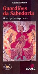 GUARDIOES DA SABEDORIA - O SERVICO DOS SUPERIORES