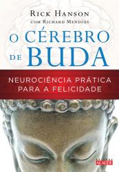 O CÉREBRO DE BUDA - NEUROCIÊNCIA PRÁTICA PARA A FELICIDADE