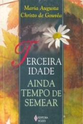 TERCEIRA IDADE AINDA TEMPO DE SEMEAR