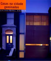 CASAS NA CIDADE GEMINADAS - ARCHITECTURAL HOUSE