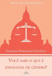 VOCÊ SABE O QUE É IDEOLOGIA DE GÊNERO - COLEÇÃO FORMACAO CATOLICA 3