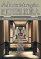 ADMINISTRACAO HOTELEIRA - DESAFIOS E TENDENCIAS PARA...