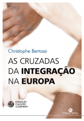 CRUZADAS DA INTEGRACAO NA EUROPA, AS - 1