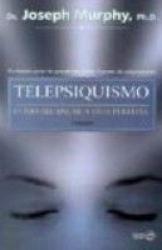 TELEPSIQUISMO - COMO ALCANCAR A VIDA PERFEITA