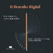 DESENHO DIGITAL, O - TECNICA E ARTE - 1