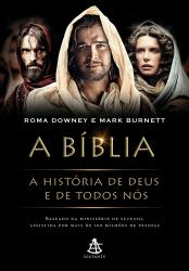 BIBLIA, A - A HISTORIA DE DEUS E TODOS NÓS